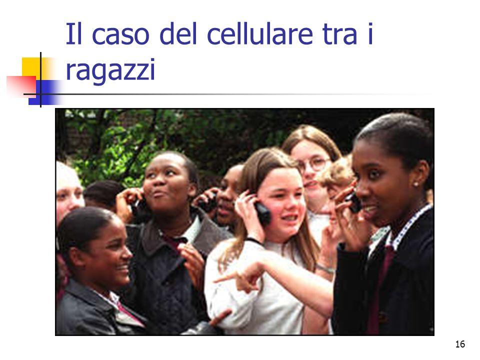 16 Il caso del cellulare tra i ragazzi