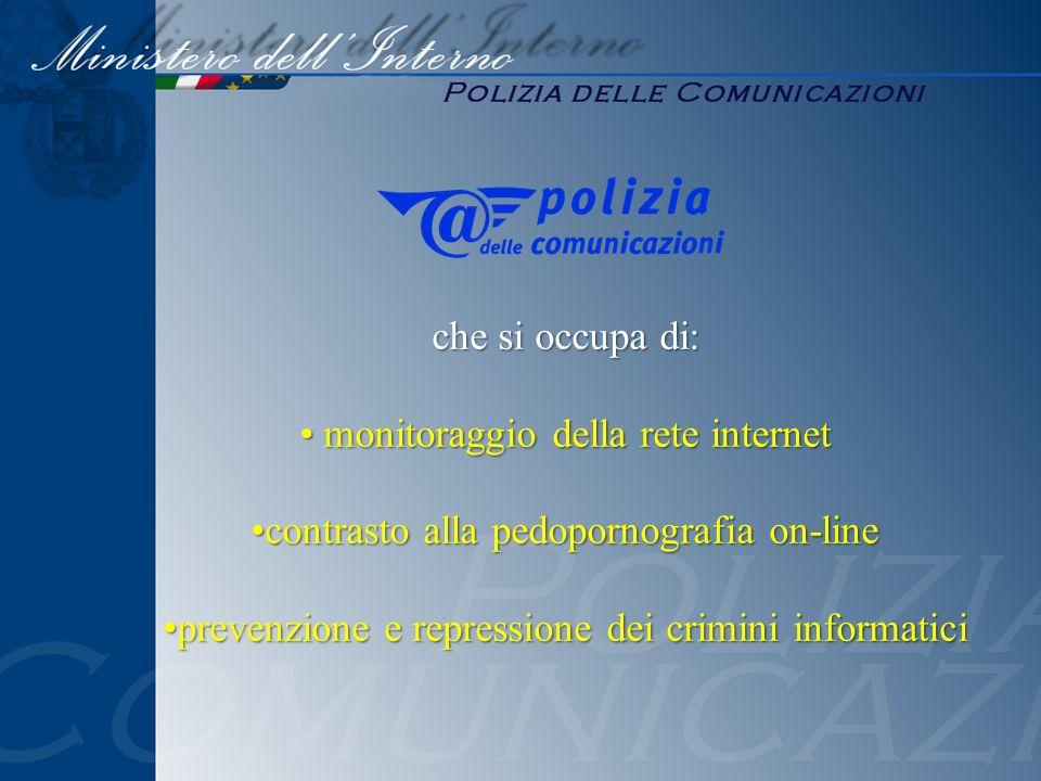 che si occupa di: monitoraggio della rete internet monitoraggio della rete internet contrasto alla pedopornografia on-linecontrasto alla pedopornograf