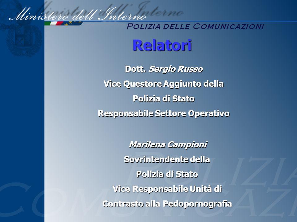 Dott. Sergio Russo Vice Questore Aggiunto della Polizia di Stato Responsabile Settore Operativo Marilena Campioni Sovrintendente della Polizia di Stat