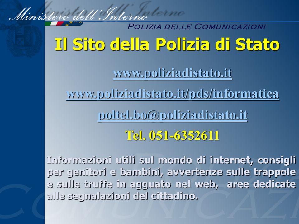 Il Sito della Polizia di Stato Informazioni utili sul mondo di internet, consigli per genitori e bambini, avvertenze sulle trappole e sulle truffe in