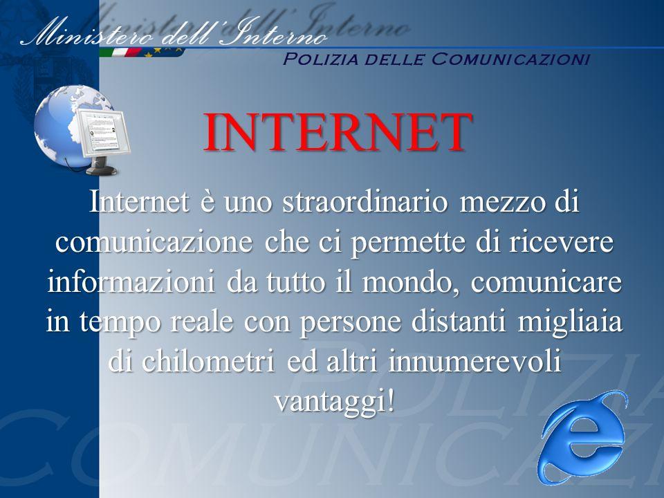 INTERNET Internet è uno straordinario mezzo di comunicazione che ci permette di ricevere informazioni da tutto il mondo, comunicare in tempo reale con