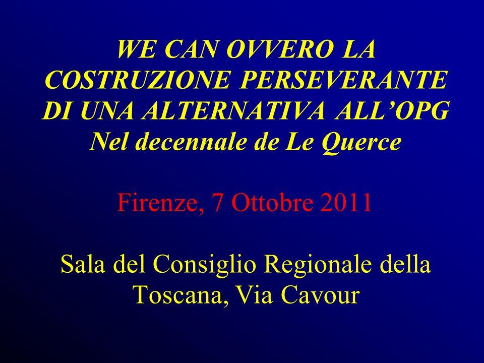 WE CAN OVVERO LA COSTRUZIONE PERSEVERANTE DI UNA ALTERNATIVA ALLOPG Nel decennale de Le Querce Firenze, 7 Ottobre 2011 Sala del Consiglio Regionale de