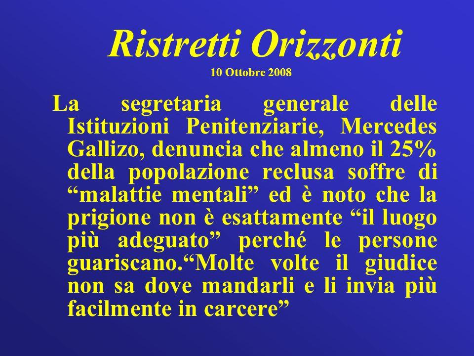 Ristretti Orizzonti 10 Ottobre 2008 La segretaria generale delle Istituzioni Penitenziarie, Mercedes Gallizo, denuncia che almeno il 25% della popolaz