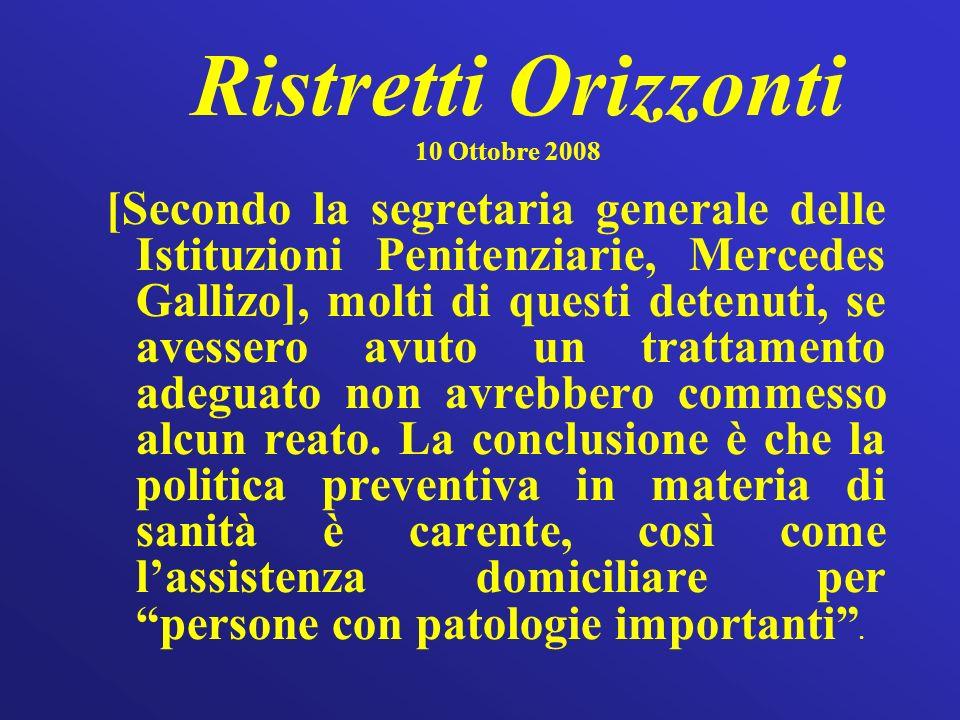 Ristretti Orizzonti 10 Ottobre 2008 [Secondo la segretaria generale delle Istituzioni Penitenziarie, Mercedes Gallizo], molti di questi detenuti, se a