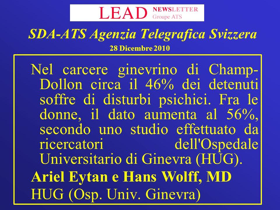 SDA-ATS Agenzia Telegrafica Svizzera 28 Dicembre 2010 Nel carcere ginevrino di Champ- Dollon circa il 46% dei detenuti soffre di disturbi psichici. Fr