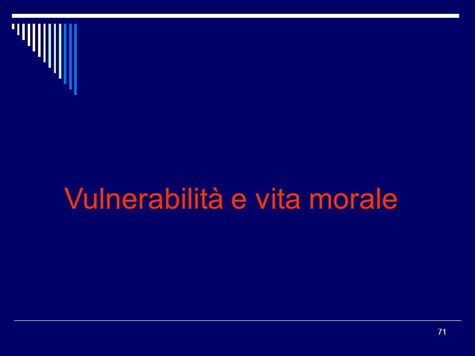 71 Vulnerabilità e vita morale