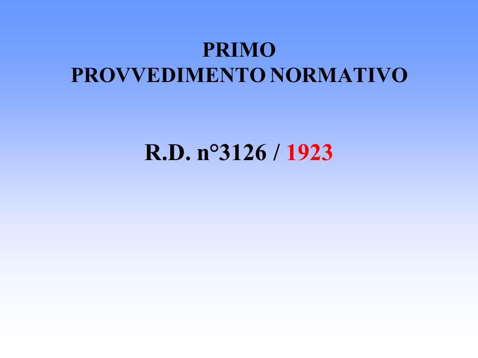 PRIMO PROVVEDIMENTO NORMATIVO R.D. n°3126 / 1923