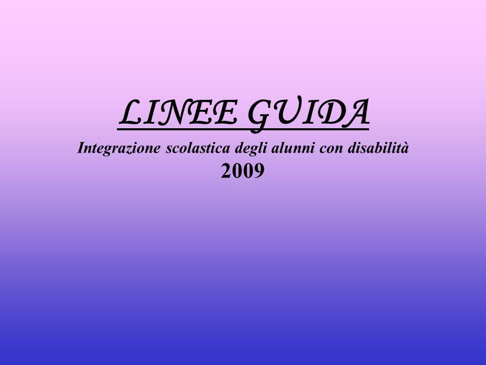 LINEE GUIDA Integrazione scolastica degli alunni con disabilità 2009