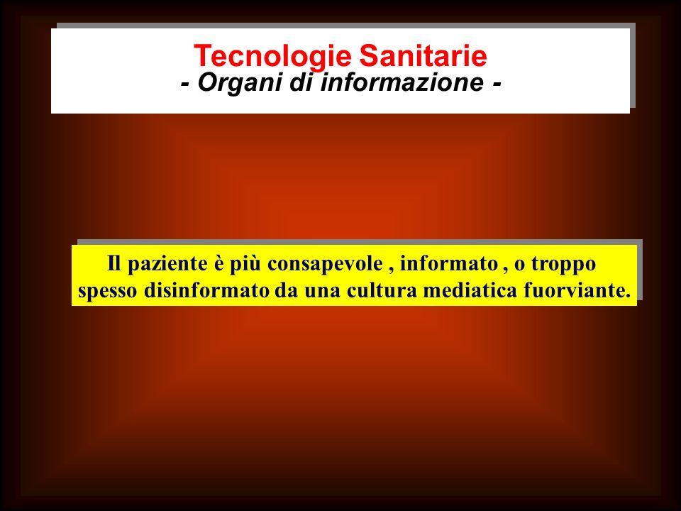 Tecnologie Sanitarie - Organi di informazione - Il paziente è più consapevole, informato, o troppo spesso disinformato da una cultura mediatica fuorvi