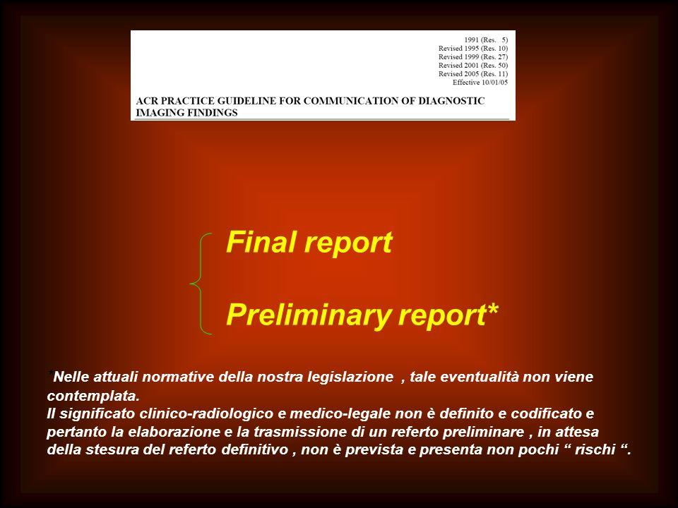 Final report Preliminary report* * Nelle attuali normative della nostra legislazione, tale eventualità non viene contemplata. Il significato clinico-r