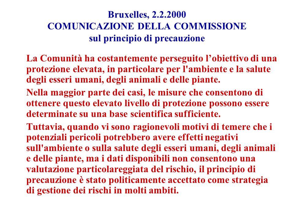 Bruxelles, 2.2.2000 COMUNICAZIONE DELLA COMMISSIONE sul principio di precauzione La Comunità ha costantemente perseguito lobiettivo di una protezione