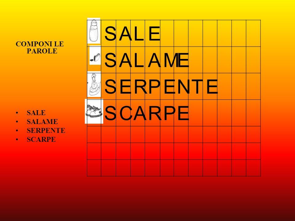 COMPONI LE PAROLE SALE SALAME SERPENTE SCARPE SALE SALAME SERPENTE SCARPE