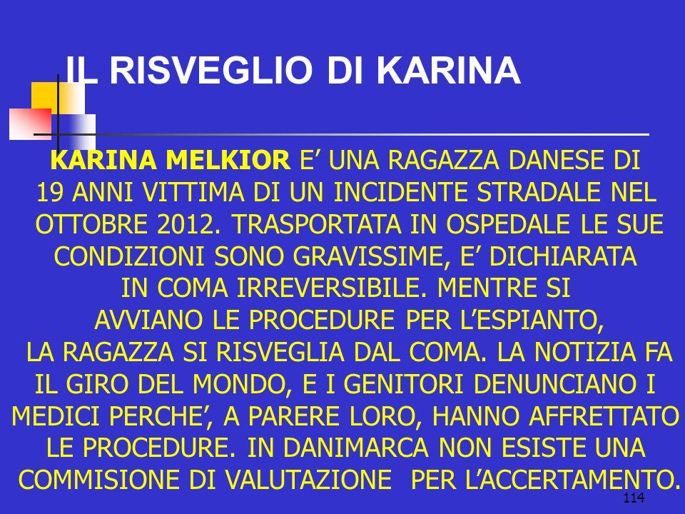 114 IL RISVEGLIO DI KARINA KARINA MELKIOR E UNA RAGAZZA DANESE DI 19 ANNI VITTIMA DI UN INCIDENTE STRADALE NEL OTTOBRE 2012.