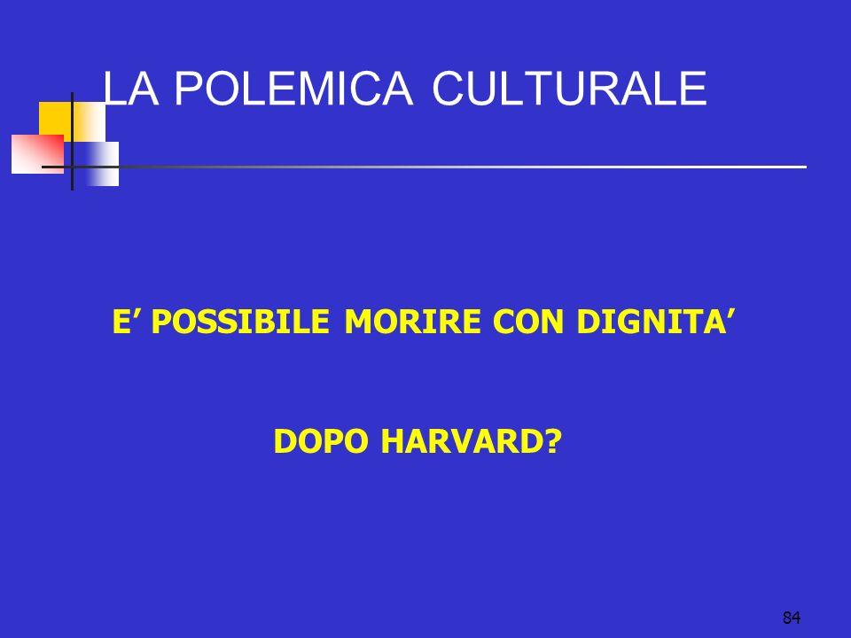 84 LA POLEMICA CULTURALE E POSSIBILE MORIRE CON DIGNITA DOPO HARVARD?