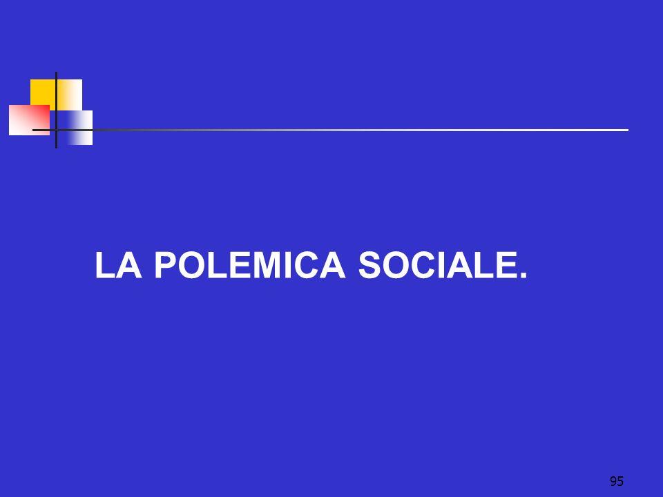 95 LA POLEMICA SOCIALE.