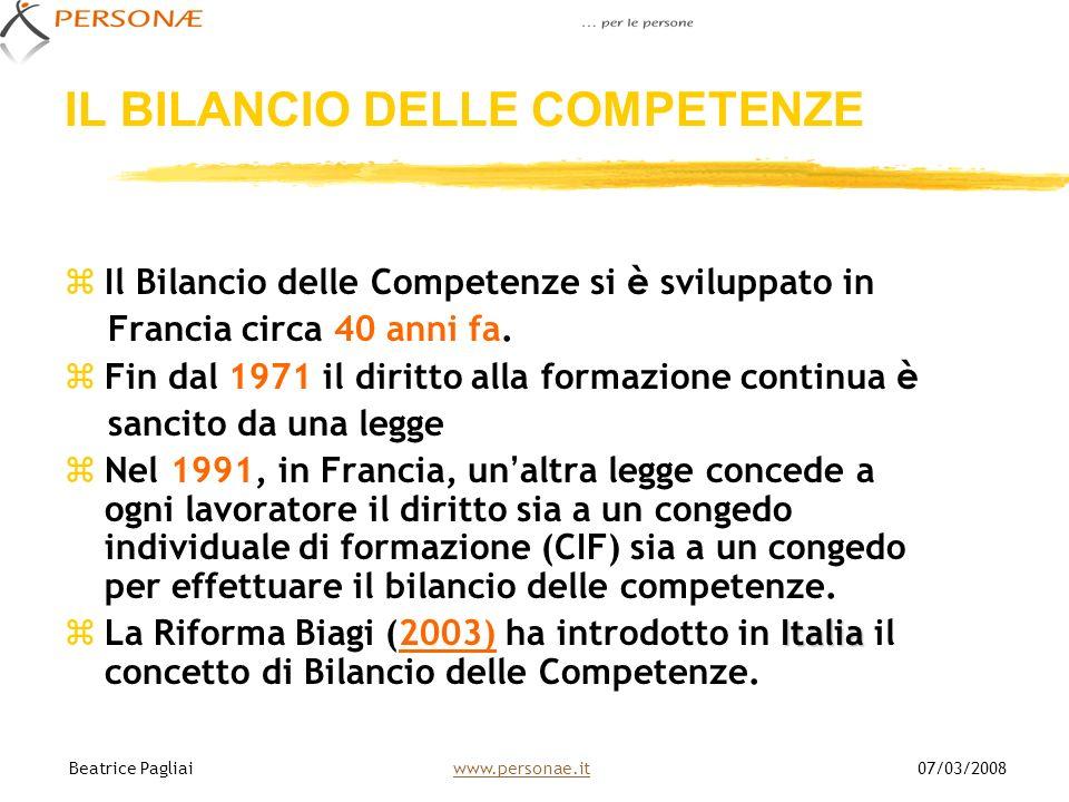 IL BILANCIO DELLE COMPETENZE Il Bilancio delle Competenze si è sviluppato in Francia circa 40 anni fa. Fin dal 1971 il diritto alla formazione continu