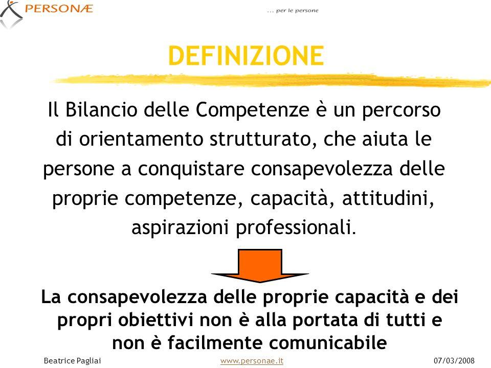 DEFINIZIONE Il Bilancio delle Competenze è un percorso di orientamento strutturato, che aiuta le persone a conquistare consapevolezza delle proprie co