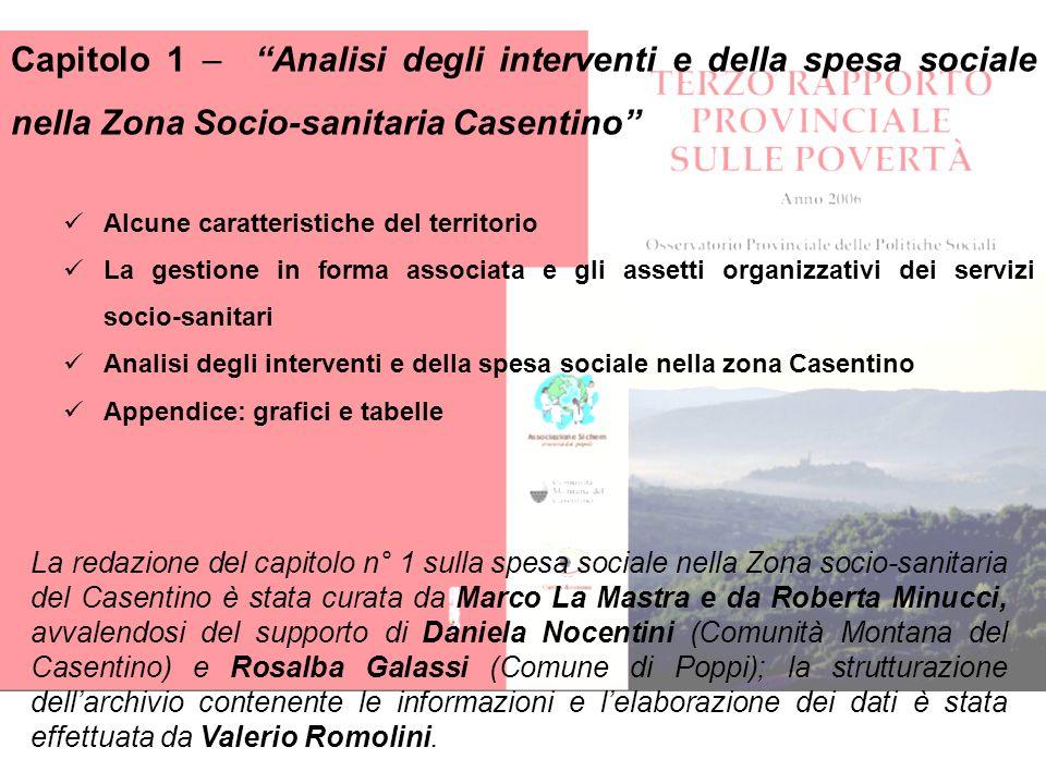 Capitolo 1 – Analisi degli interventi e della spesa sociale nella Zona Socio-sanitaria Casentino Alcune caratteristiche del territorio La gestione in