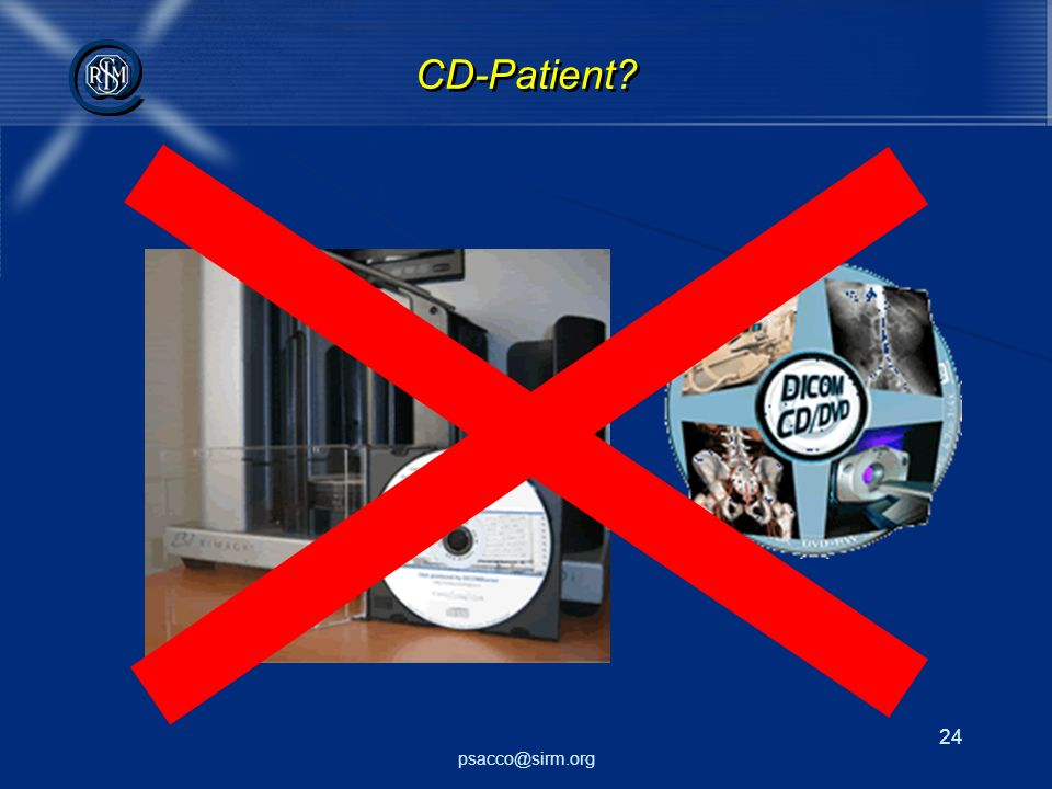 psacco@sirm.org 24 @ @ CD-Patient?