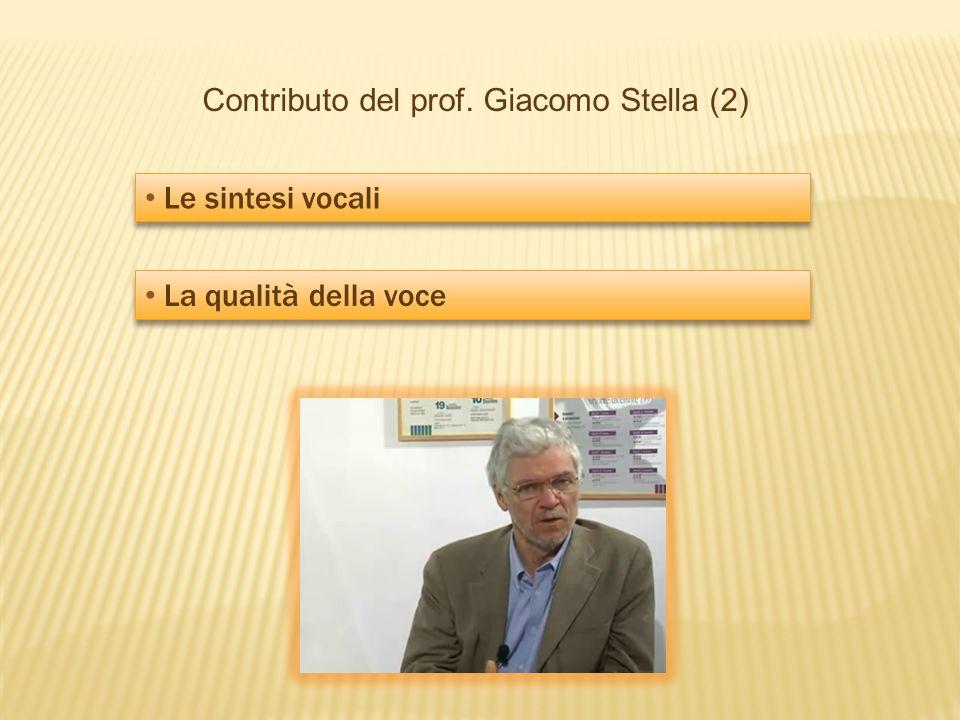Contributo del prof. Giacomo Stella (2) Le sintesi vocali La qualità della voce