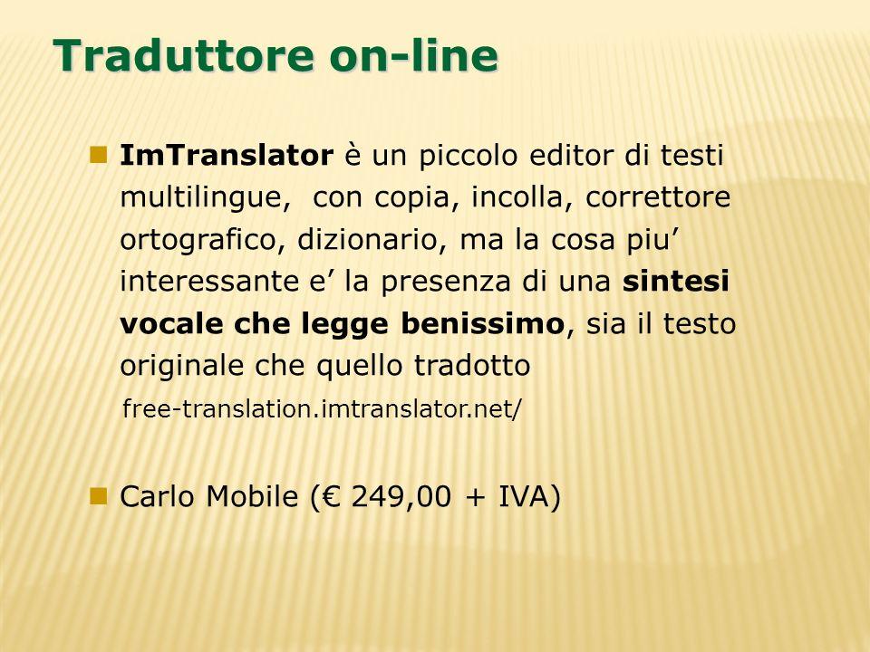 Traduttore on-line ImTranslator è un piccolo editor di testi multilingue, con copia, incolla, correttore ortografico, dizionario, ma la cosa piu inter