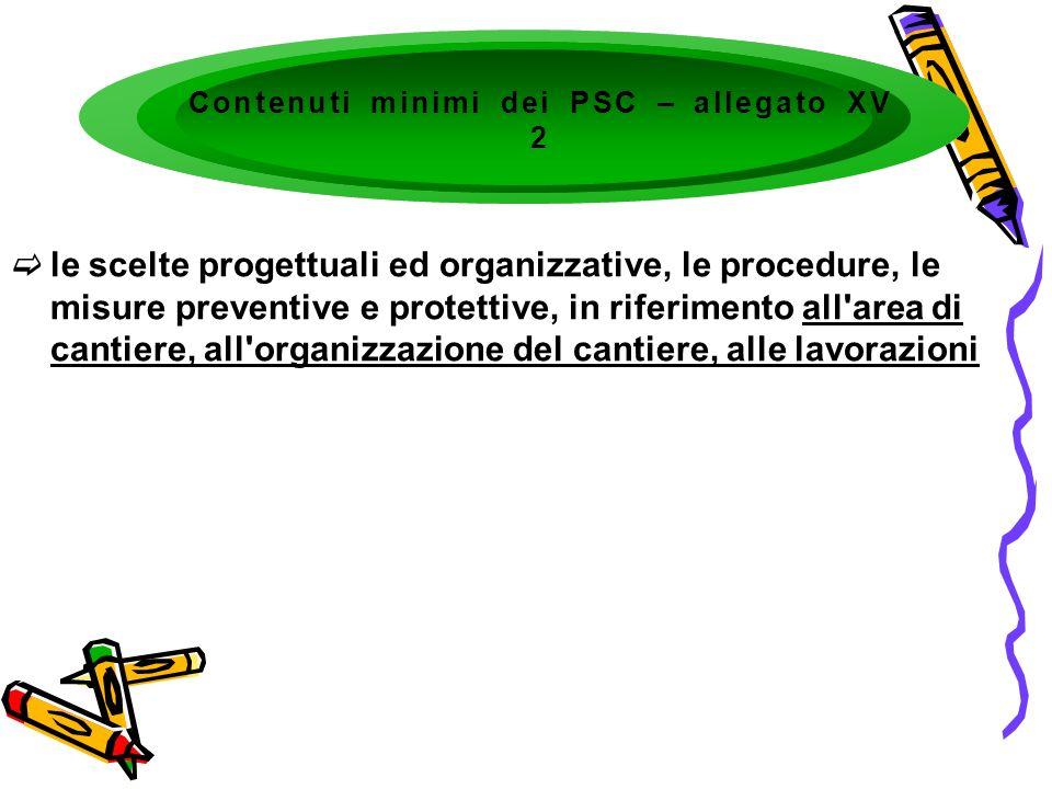le scelte progettuali ed organizzative, le procedure, le misure preventive e protettive, in riferimento all'area di cantiere, all'organizzazione del c