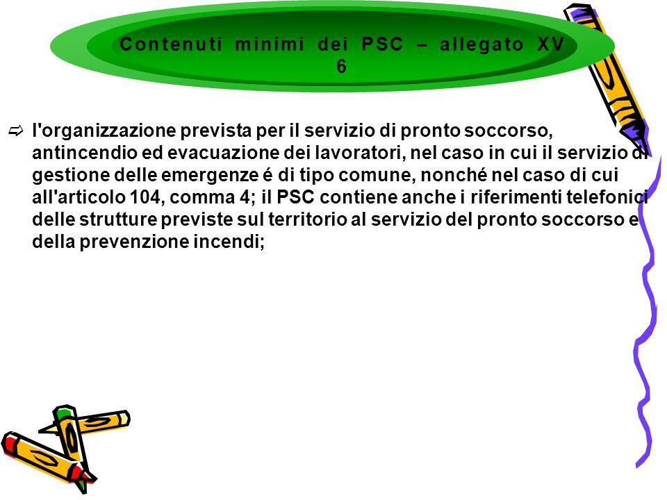 l'organizzazione prevista per il servizio di pronto soccorso, antincendio ed evacuazione dei lavoratori, nel caso in cui il servizio di gestione delle