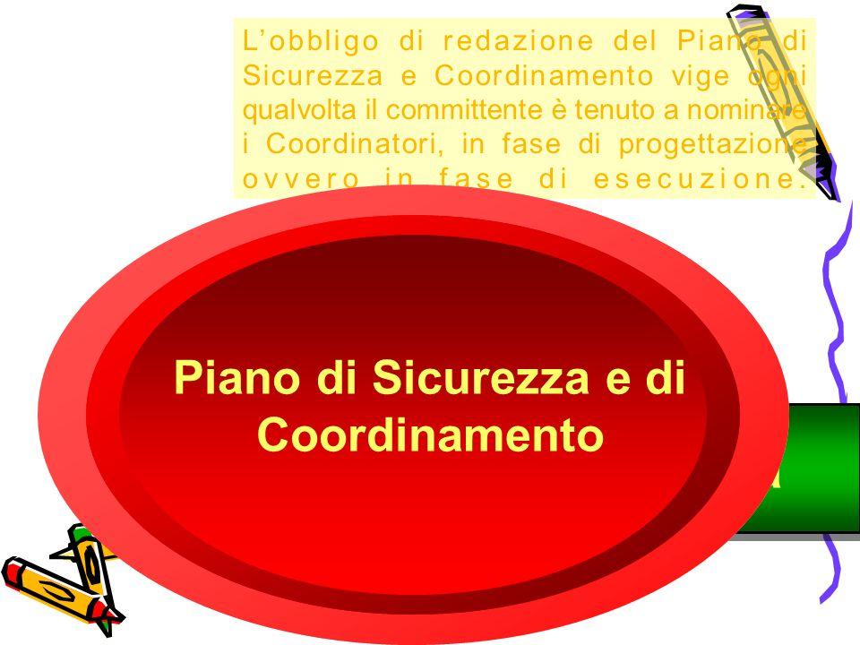 Il Piano di Sicurezza e Coordinamento Il Piano di Sicurezza e di Coordinamento è previsto dallart.