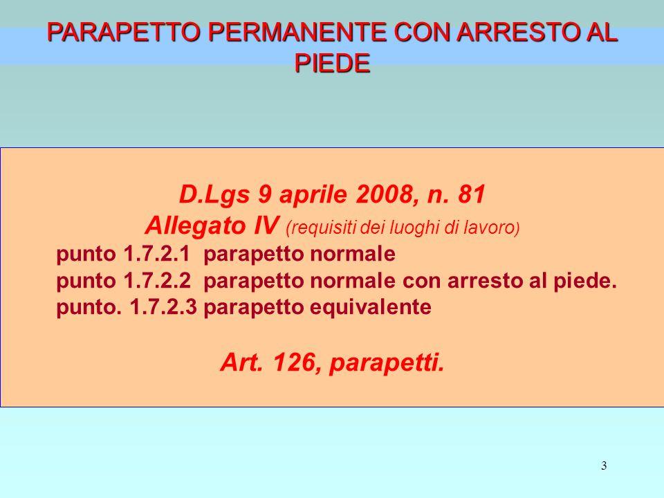 3 PARAPETTO PERMANENTE CON ARRESTO AL PIEDE D.Lgs 9 aprile 2008, n. 81 Allegato IV (requisiti dei luoghi di lavoro ) punto 1.7.2.1 parapetto normale p