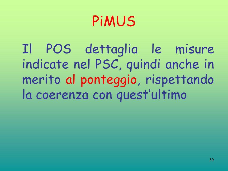 39 PiMUS Il POS dettaglia le misure indicate nel PSC, quindi anche in merito al ponteggio, rispettando la coerenza con questultimo