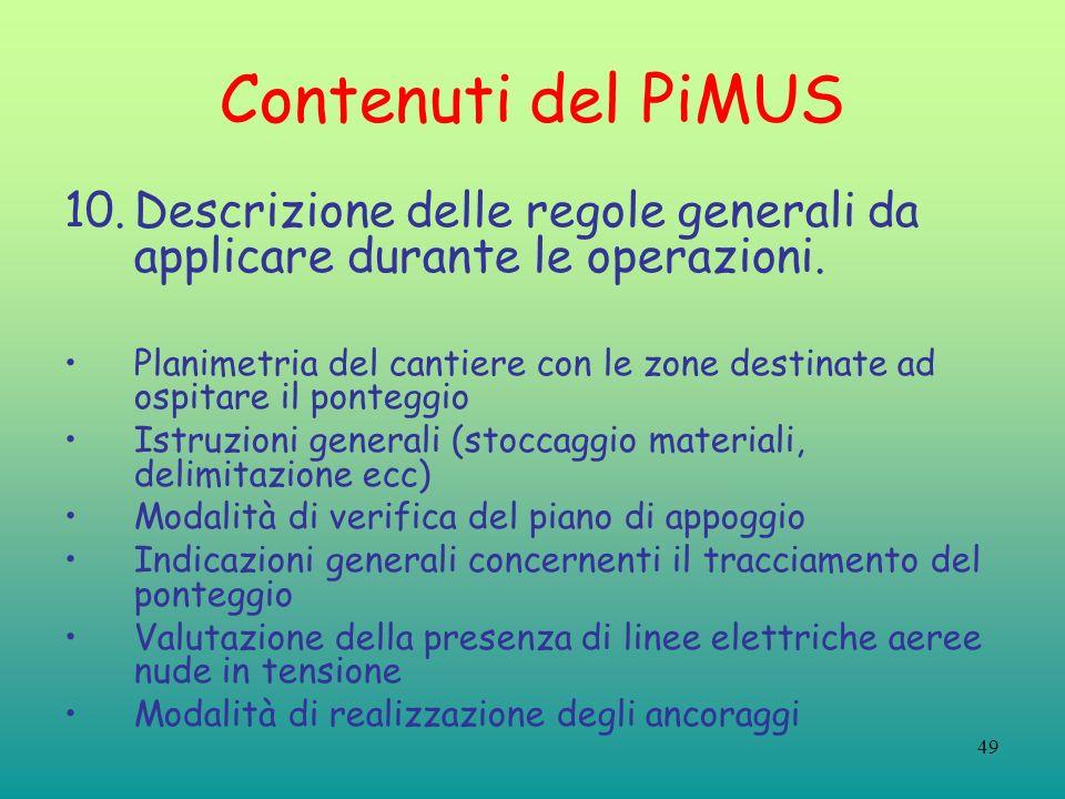 49 Contenuti del PiMUS 10.Descrizione delle regole generali da applicare durante le operazioni. Planimetria del cantiere con le zone destinate ad ospi