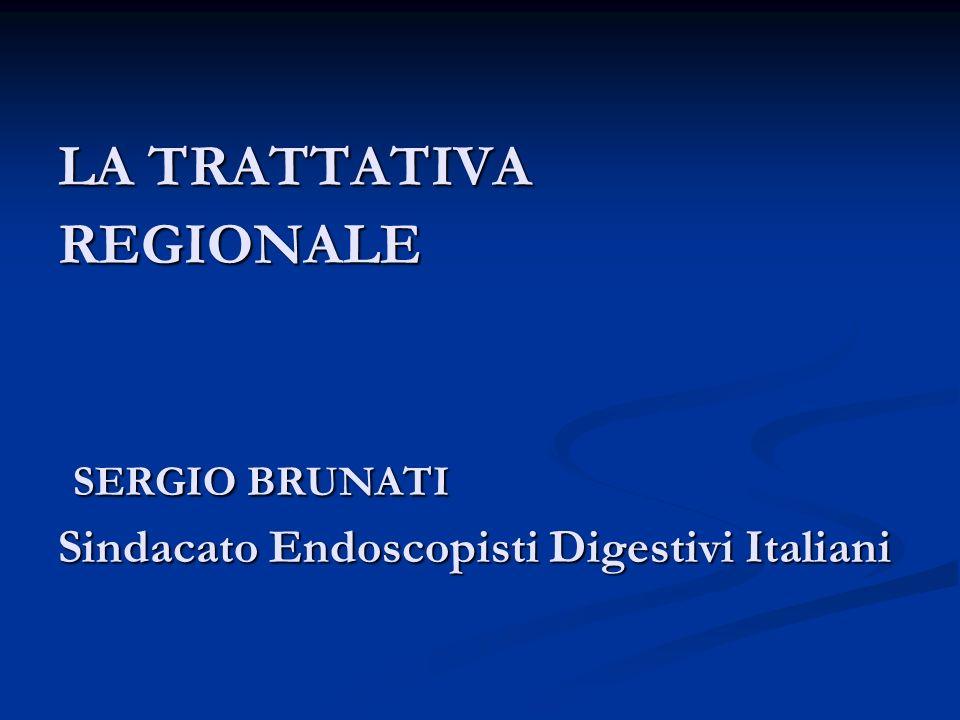 LA TRATTATIVA REGIONALE SERGIO BRUNATI Sindacato Endoscopisti Digestivi Italiani