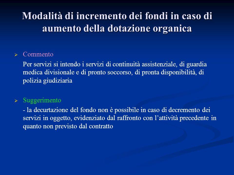 Modalità di incremento dei fondi in caso di aumento della dotazione organica Commento Per servizi si intendo i servizi di continuità assistenziale, di