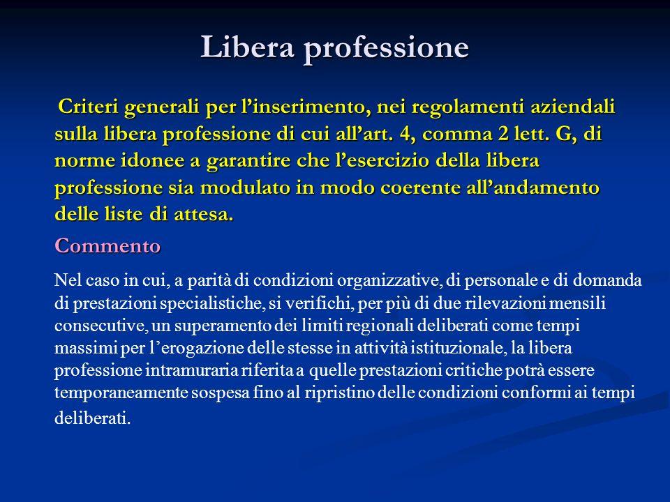 Libera professione Criteri generali per linserimento, nei regolamenti aziendali sulla libera professione di cui allart. 4, comma 2 lett. G, di norme i