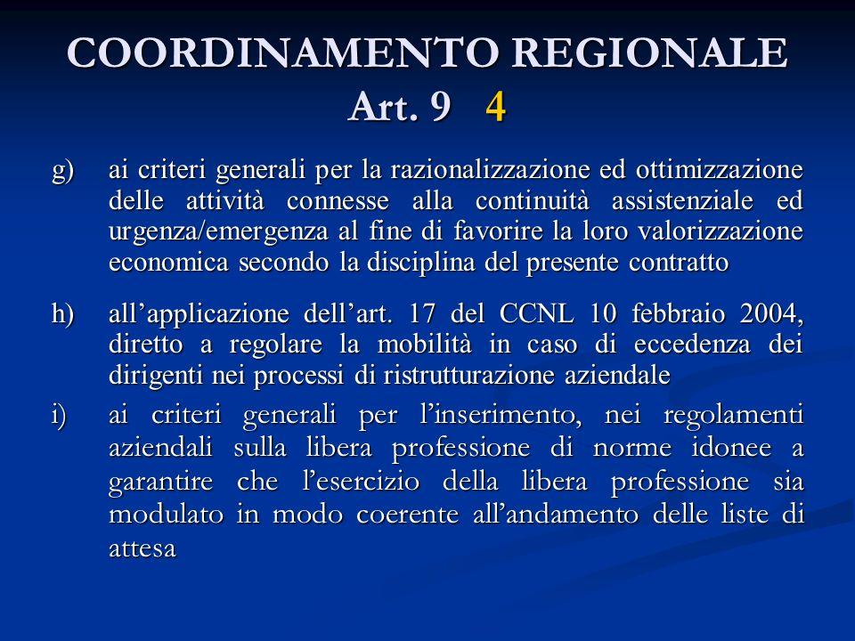 COORDINAMENTO REGIONALE Art. 9 4 g)ai criteri generali per la razionalizzazione ed ottimizzazione delle attività connesse alla continuità assistenzial