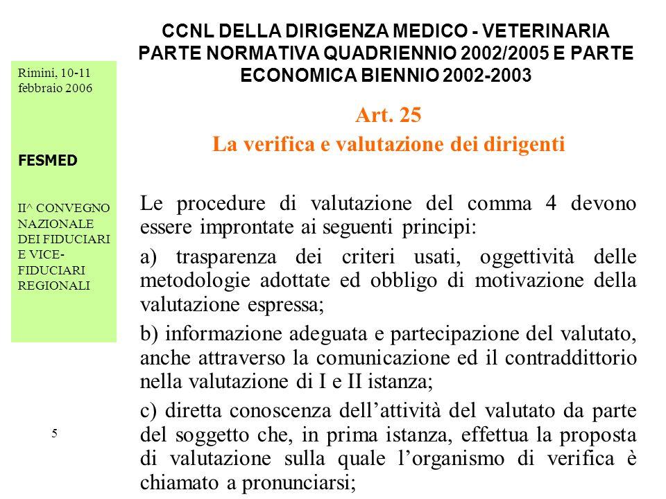 Rimini, 10-11 febbraio 2006 FESMED II^ CONVEGNO NAZIONALE DEI FIDUCIARI E VICE- FIDUCIARI REGIONALI 26 CCNL DELLA DIRIGENZA MEDICO - VETERINARIA PARTE NORMATIVA QUADRIENNIO 2002/2005 E PARTE ECONOMICA BIENNIO 2002-2003 Art.