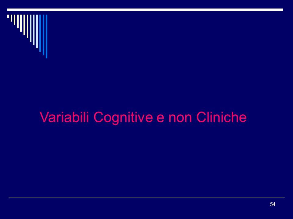 54 Variabili Cognitive e non Cliniche