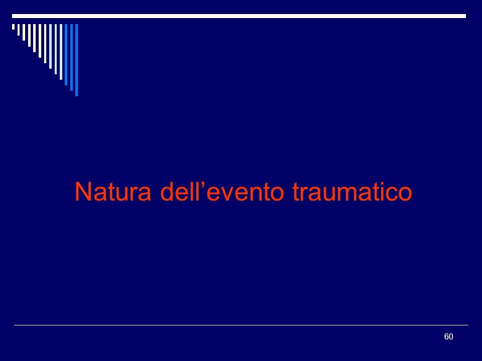 60 Natura dellevento traumatico