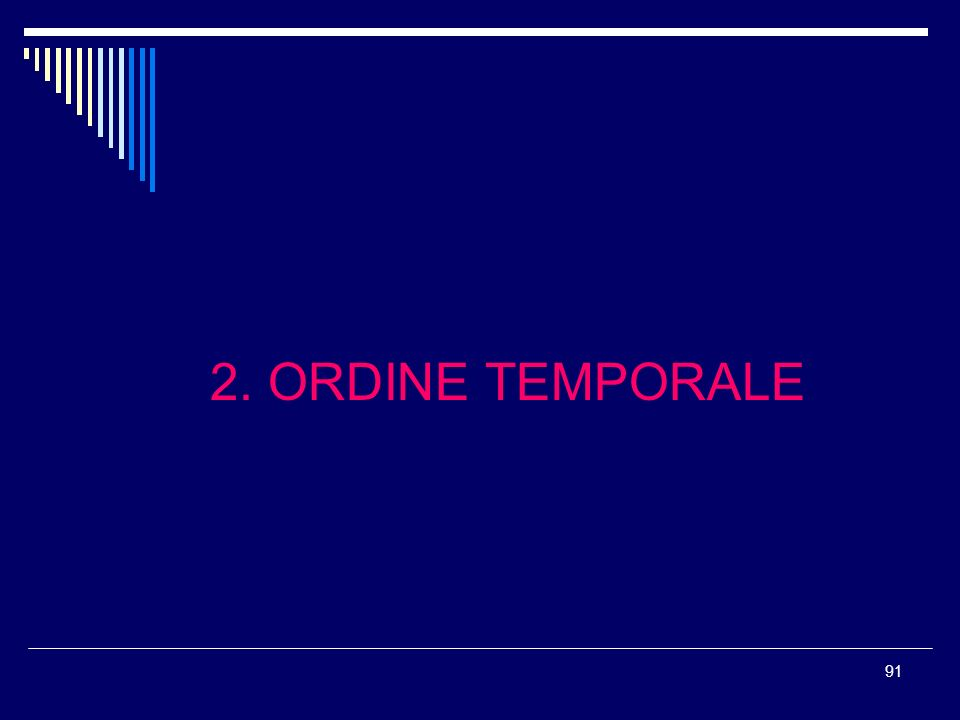 91 2. ORDINE TEMPORALE