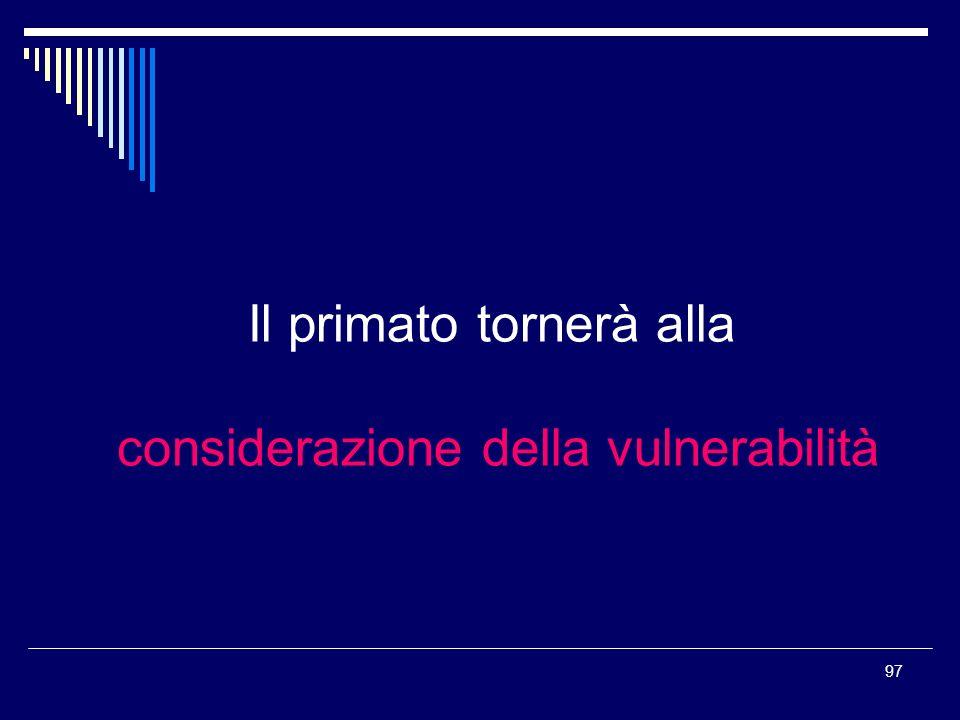 97 Il primato tornerà alla considerazione della vulnerabilità