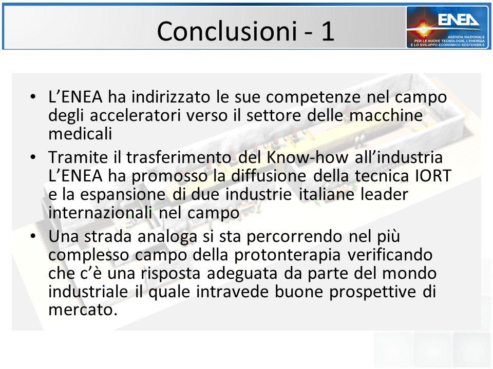 Conclusioni - 1 LENEA ha indirizzato le sue competenze nel campo degli acceleratori verso il settore delle macchine medicali Tramite il trasferimento