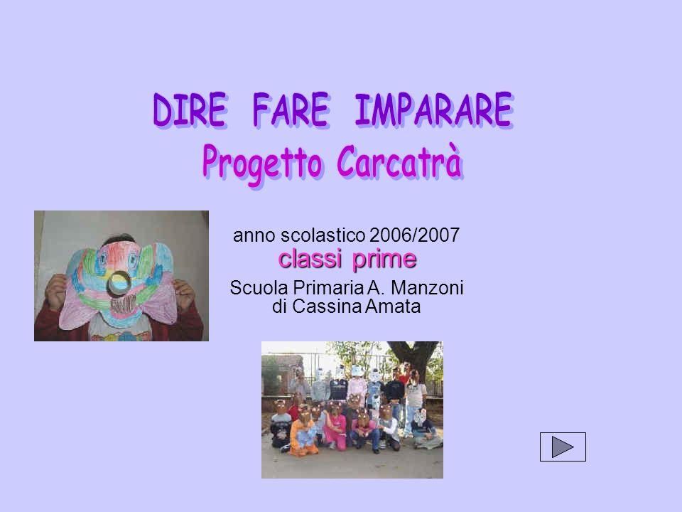 anno scolastico 2006/2007 classi prime Scuola Primaria A. Manzoni di Cassina Amata