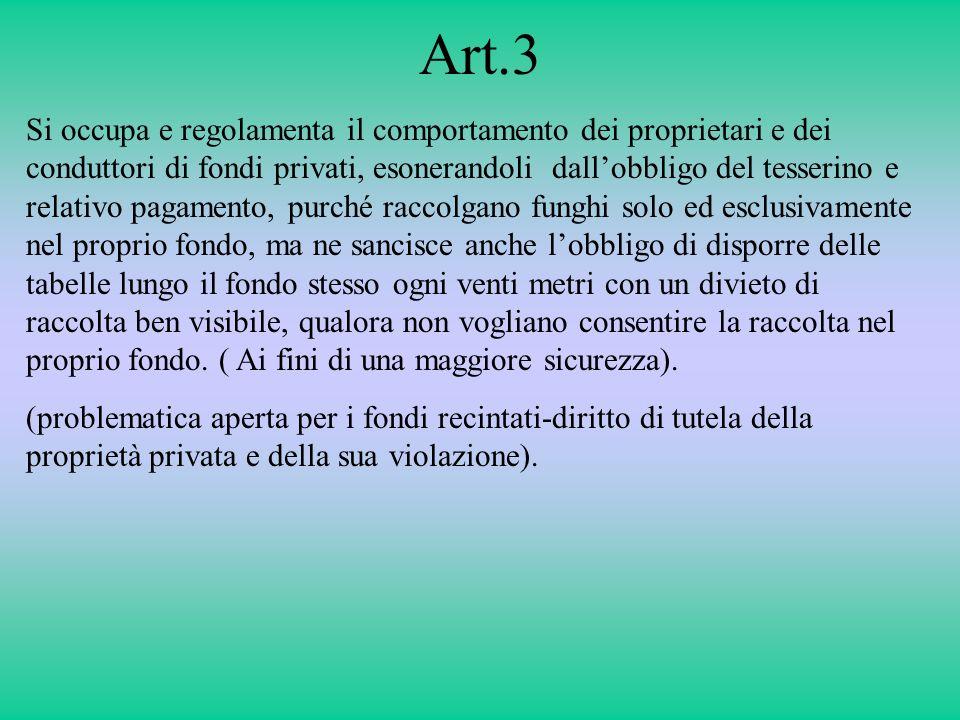 Art.3 Si occupa e regolamenta il comportamento dei proprietari e dei conduttori di fondi privati, esonerandoli dallobbligo del tesserino e relativo pa