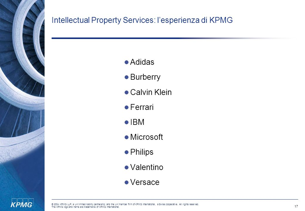 17 © 2004 KPMG LLP, a UK limited liability partnership and the UK member firm of KPMG International, a Swiss cooperative. All rights reserved. The KPM