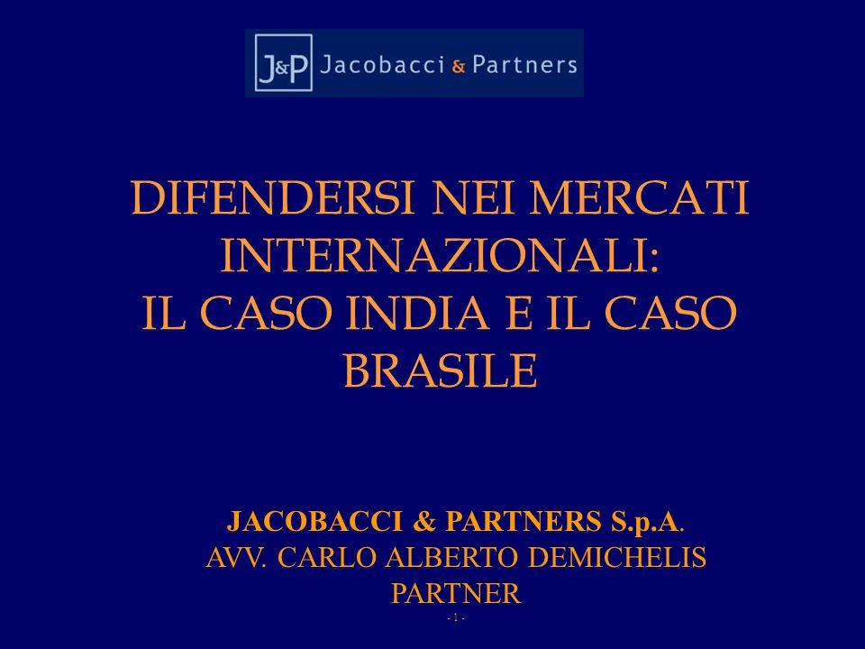 DIFENDERSI NEI MERCATI INTERNAZIONALI: IL CASO INDIA E IL CASO BRASILE JACOBACCI & PARTNERS S.p.A.
