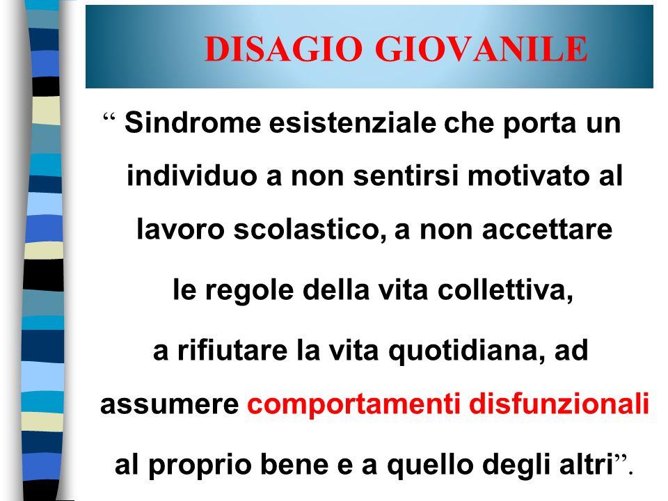 Sindrome esistenziale che porta un individuo a non sentirsi motivato al lavoro scolastico, a non accettare le regole della vita collettiva, a rifiutar
