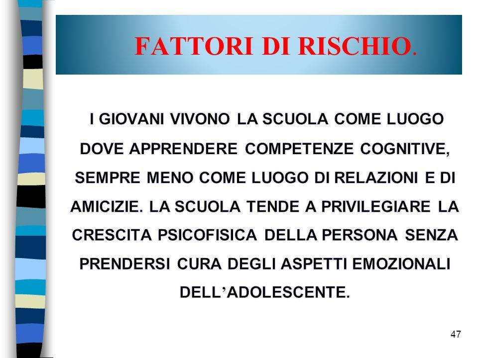 47 FATTORI DI RISCHIO.