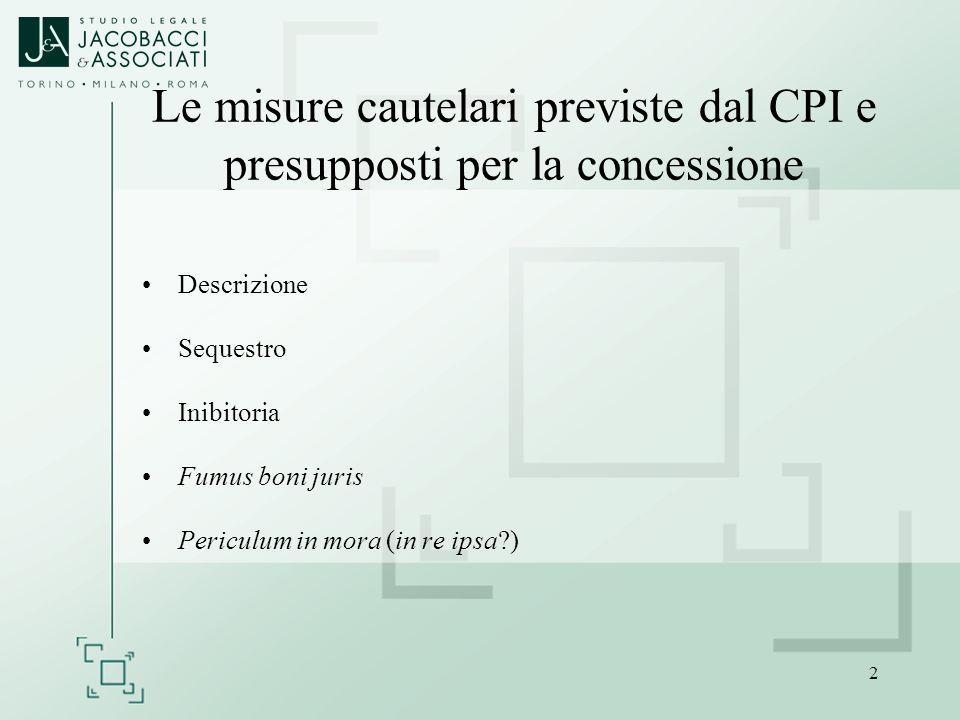 2 Le misure cautelari previste dal CPI e presupposti per la concessione Descrizione Sequestro Inibitoria Fumus boni juris Periculum in mora (in re ips