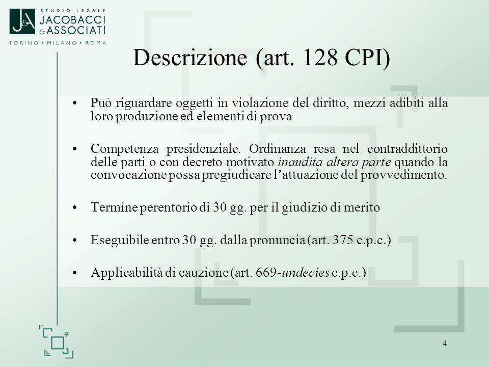 4 Descrizione (art. 128 CPI) Può riguardare oggetti in violazione del diritto, mezzi adibiti alla loro produzione ed elementi di prova Competenza pres
