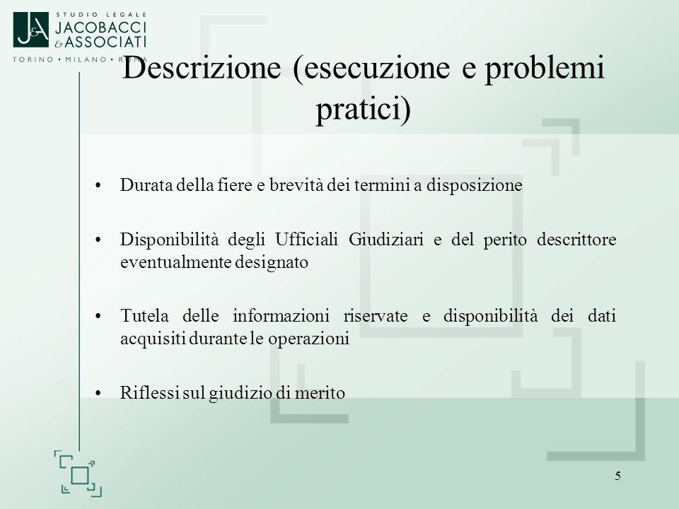 5 Descrizione (esecuzione e problemi pratici) Durata della fiere e brevità dei termini a disposizione Disponibilità degli Ufficiali Giudiziari e del p